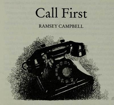"Today's Short Story: Ramsey Campbell ""Call First"""
